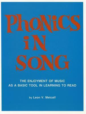 Phonics in Song  by  Leon V. Metcalf