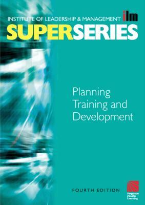 Planning Training and Development Super Series  by  Institute of Leadership & Management