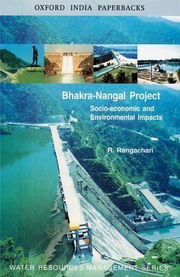 The Bhakra-Nangal Project: Socio-Economic and Environmental Impacts R. Rangachari