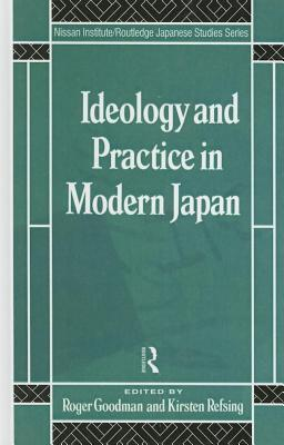 Ideology and Practice in Modern Japan  by  Roger Goodman