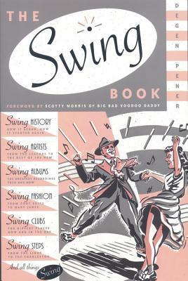 The Swing Book  by  Degen Pener