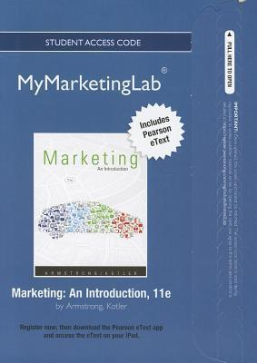 New Mymarketinglab with Pearson Etext -- Access Card -- For Marketing: An Introduction  by  Gary Armstrong