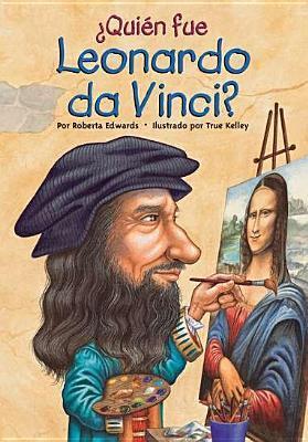 Quien Fue Leonardo Da Vinci  by  Roberta Edwards