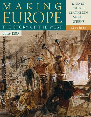 Making Europe: The Story of the West, Since 1300 Frank L. Kidner