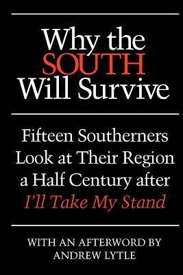 Why the South Will Survive  by  Clyde N. Wilson