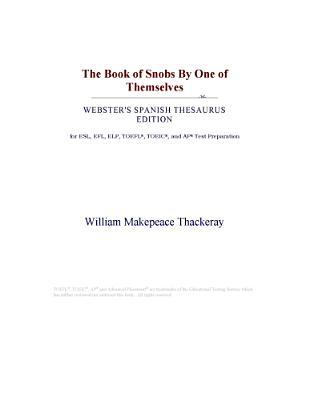 The Book of Snobs  by  One of Themselves by William Makepeace Thackeray