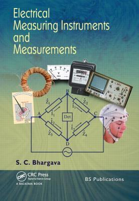 Electrical Measuring Instruments and Measurements  by  S. C. Bhargava