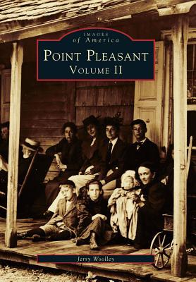 Point Pleasant: Volume 2 Jerry A. Woolley