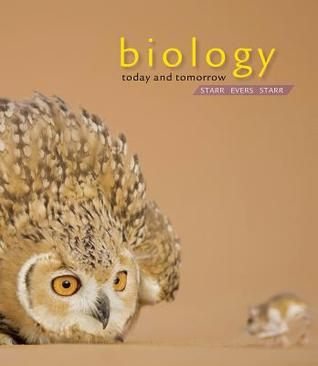 Biology Today & Tomorrow with Physiology Cecie Starr