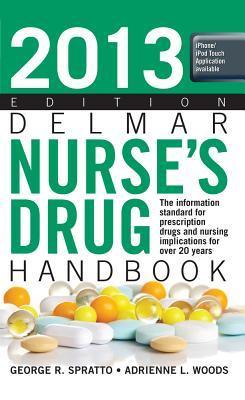 2009 Edition Delmars Nurses Drug Handbook (Book Only) George R. Spratto