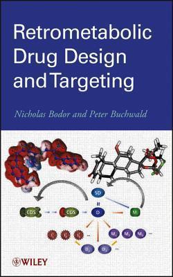 Retrometabolic Drug Design and Targeting Nicholas Bodor