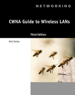 CWNA Guide to Wireless LANs Mark Ciampa