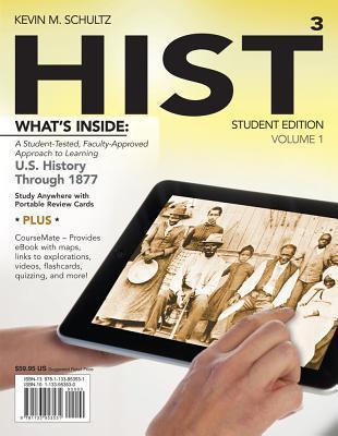 HIST, Volume 1: US History Through 1877 Kevin M. Schultz