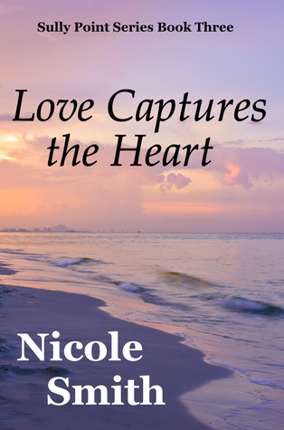 Love Captures the Heart (Sully Point, #3)  by  Nicole  Smith