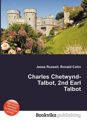 Charles Chetwynd-Talbot, 2nd Earl Talbot  by  Jesse Russell