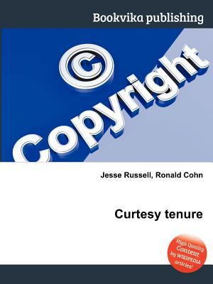 Curtesy Tenure  by  Jesse Russell