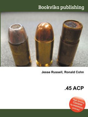 .45 Acp  by  Jesse Russell