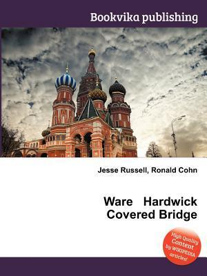 Ware Hardwick Covered Bridge  by  Jesse Russell