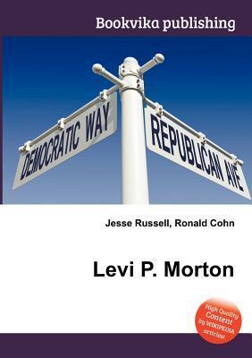 Levi P. Morton Jesse Russell