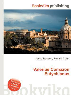 Valerius Comazon Eutychianus  by  Jesse Russell