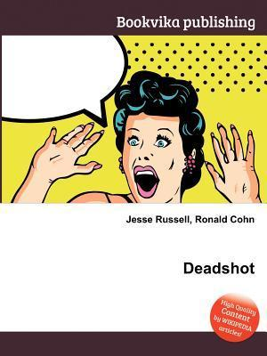 Deadshot  by  Jesse Russell