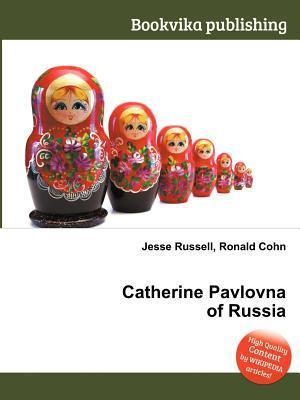 Catherine Pavlovna of Russia  by  Jesse Russell