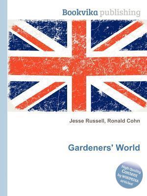 Gardeners World  by  Jesse Russell
