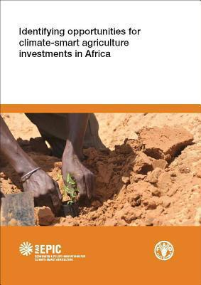 Identifying Opportunities for Climate-Smart Agriculture Investments in Africa  by  Food and Agriculture Organization