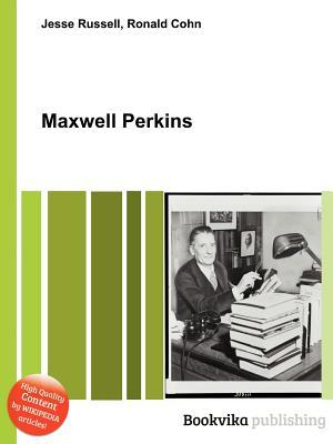 Maxwell Perkins  by  Jesse Russell