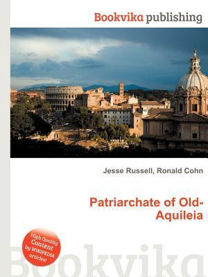Patriarchate of Old-Aquileia Jesse Russell