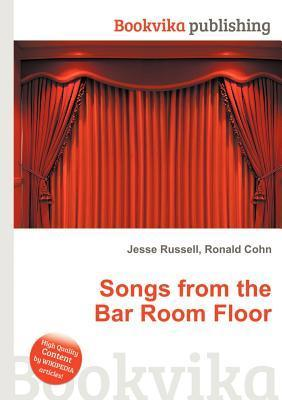 Songs from the Bar Room Floor Jesse Russell