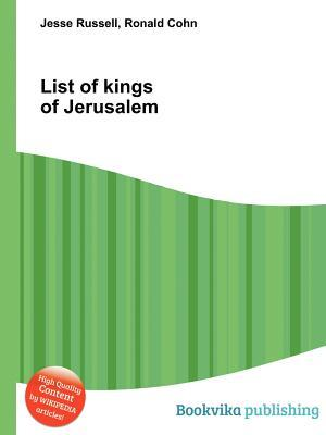 List of Kings of Jerusalem  by  Jesse Russell