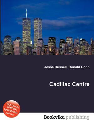 Cadillac Centre  by  Jesse Russell