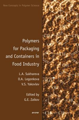Polymers for Packaging and Containers in Food Industry  by  L.A. Sukhareva
