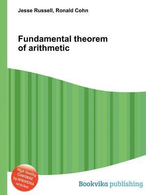 Fundamental Theorem of Arithmetic  by  Jesse Russell