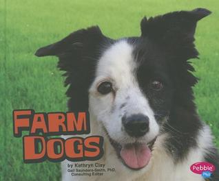 Farm Dogs  by  Kathryn Clay