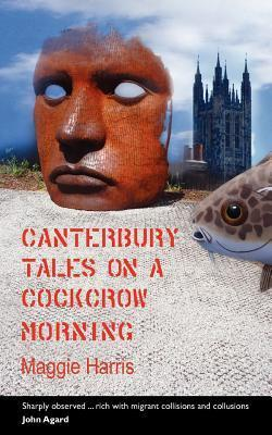 Canterbury Tales on a Cockcrow Morning Maggie  Harris