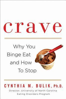 Crave  by  Cynthia M. Bulik