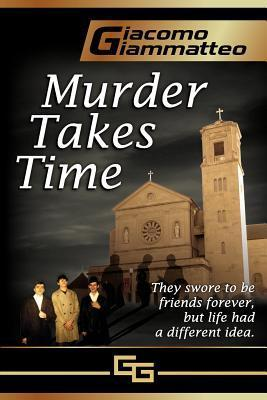 Murder Takes Time Giacomo Giammatteo