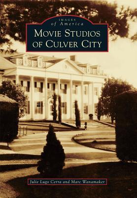 Movie Studios of Culver City  by  Julie Lugo Cerra