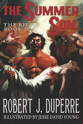 The Summer Son: The Rift Book IV  by  Robert J. Duperre
