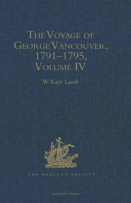 The Voyage of George Vancouver, 1791-1795: Volume 2  by  W. Kaye Lamb
