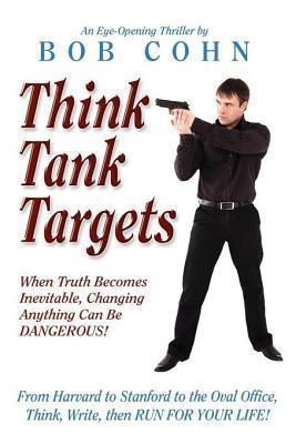 Think Tank Targets  by  Bob Cohn