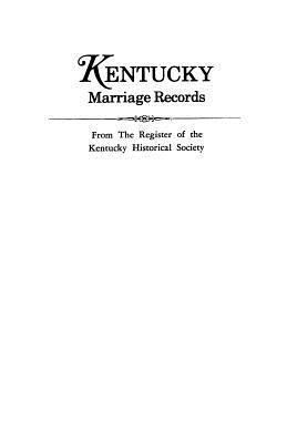 Kentucky Marriage Records, from the Register of the Kentucky Historical Society Kentucky Historical Society