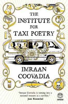 The Institute for Taxi Poetry  by  Imraan Coovadia