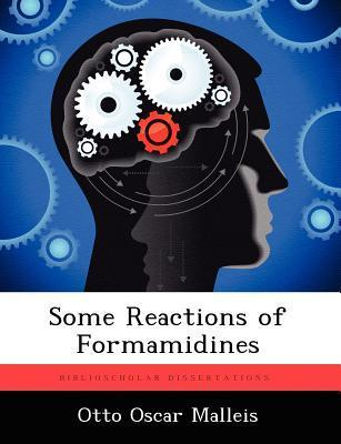 Some Reactions of Formamidines  by  Otto Oscar Malleis