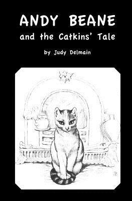 Andy Beane and the Catkins Tale  by  Judy Delmain