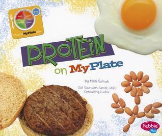 Protein on MyPlate Mari C. Schuh