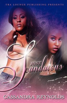 Just Scandalous Cassandra Reynolds