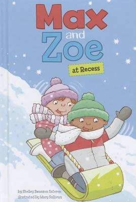 Max and Zoe at Recess  by  Shelley Swanson Sateren